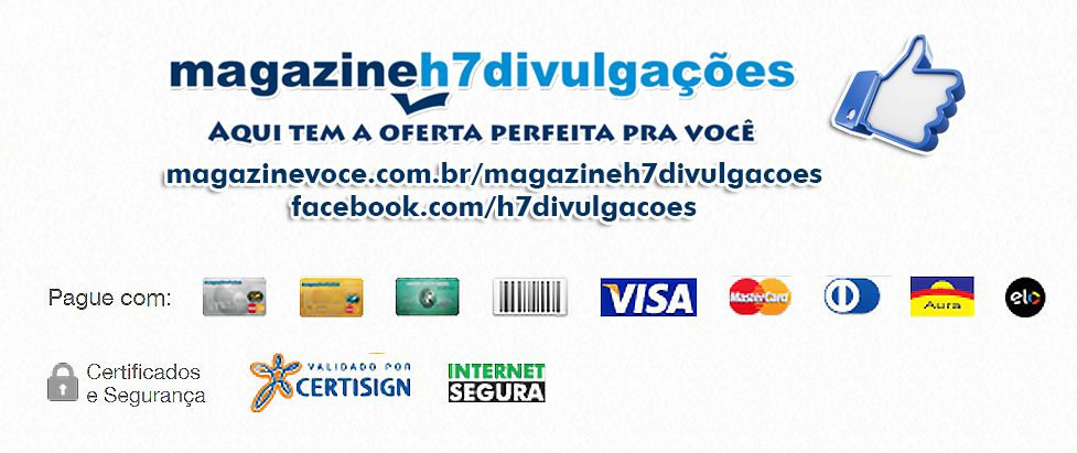 - ✰•.Seja.•✰ _ ✰•.Bem.•✰ _ ✰•.Vindo.•✰ - ✭«【H7 Divulgações Magazine e Serviços】»✭ ☑» Magazine‿H7 Divulgações 2.0 « ☑» Aqui tem a oferta perfeita pra você « ☑» magazinevoce.com.br/magazineh7divulgacoes « ☑» facebook.com/h7divulgacoes « ☑» h7divulgacoes@hotmail.com « 【Venha conhecer com novo layout Magazine‿H7 Divulgações 2.0, sua loja virtual com oferta perfeita pra você 】 ➫ ➬ ➩ ➪ Promoções e descontos sempre atualizados