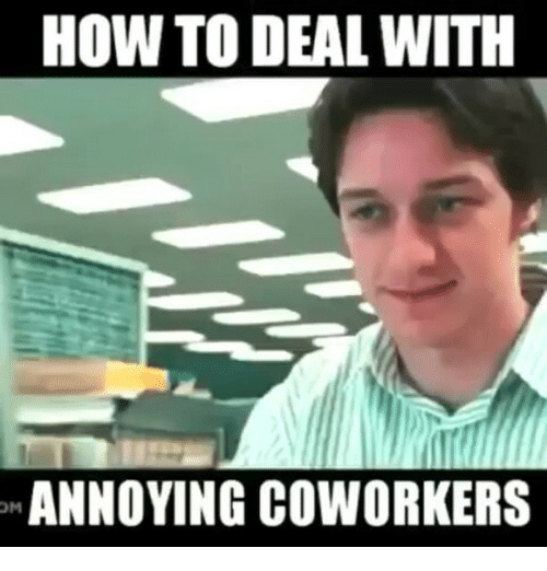 40 Funny Coworker Memes About Your Colleagues Sayingimages Com Funny Coworker Memes Co Worker Memes Work Quotes Funny