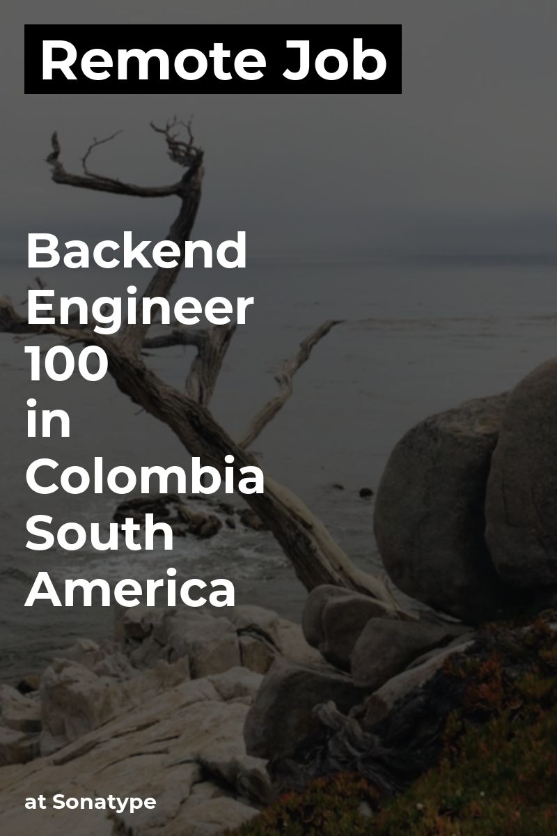 Remote backend engineer 100 in colombia south america