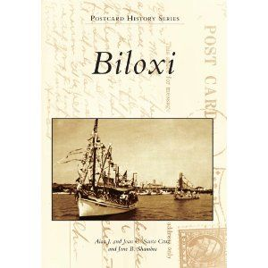 Biloxi Postcard History To Be Released On September 24 2012