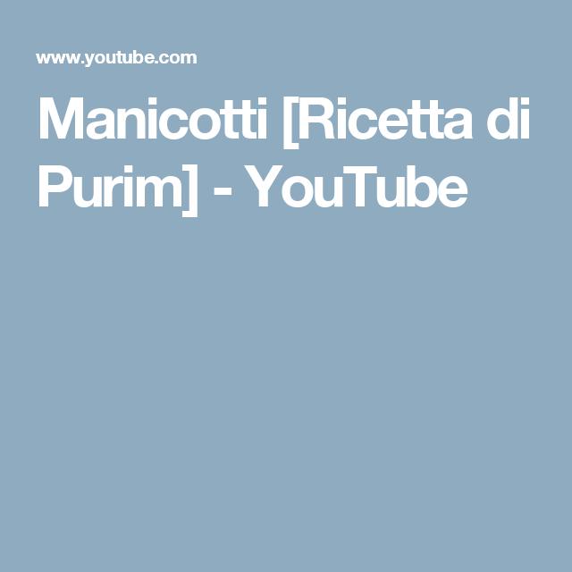 liquidazione a caldo professionista di vendita caldo design senza tempo Manicotti [Ricetta di Purim] - YouTube | RICETTE; FESTE E ...