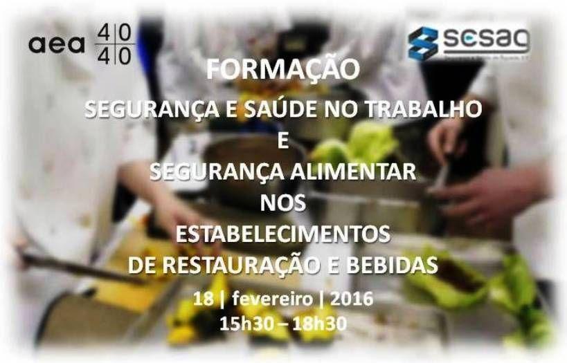 Segurança e Saúde no Trabalho e Segurança ALIMENTAR  nos estabelecimentos de Restauração e Bebidas   Formação  18   fevereiro 15h30 - 18h30  INSCRIÇÕES: http://www.aea.com.pt/home/ficha/164  Mais informações:http://www.aea.com.pt/admin/files/eventos/Circular_nº_72016-_Formacao_Seg.Trabalho_e_Alimentar_Estab_.RestauracaoBebidas_.pdf  ou   https://www.facebook.com/180305488683047/photos/gm.976324675812794/1021409471239307/?type=3&theater