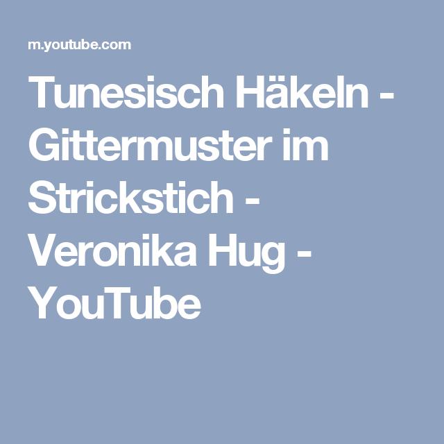 Tunesisch Häkeln Gittermuster Im Strickstich Veronika Hug