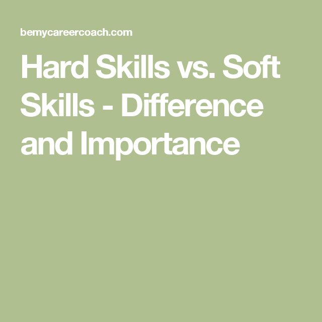 Hard Skills Vs Soft Skills Difference And Importance Soft Skills Skills Emotional Intelligence