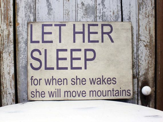 Let Her Sleep For When She Wakes She Will Move by MadiKayDesigns