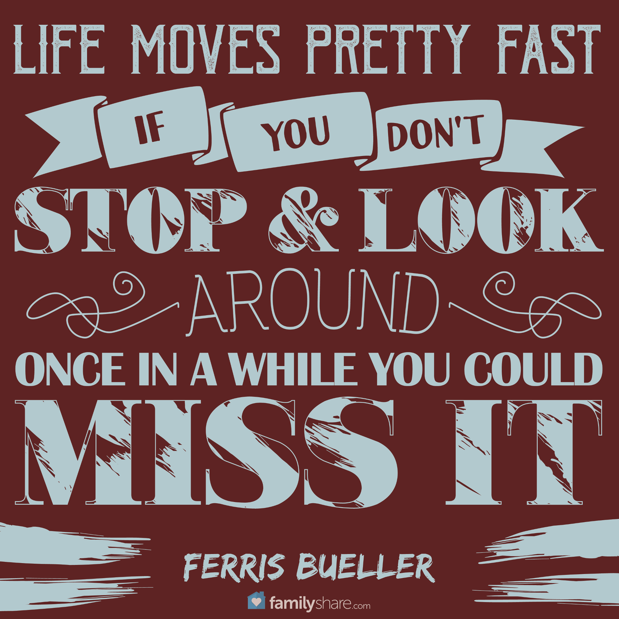 Ferris Bueller Life Moves Pretty Fast Quote Life Moves Pretty Fast If You Don't Stop And Look Around Once In A
