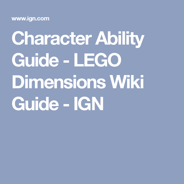 Character Ability Guide - LEGO Dimensions Wiki Guide - IGN | Lego ...