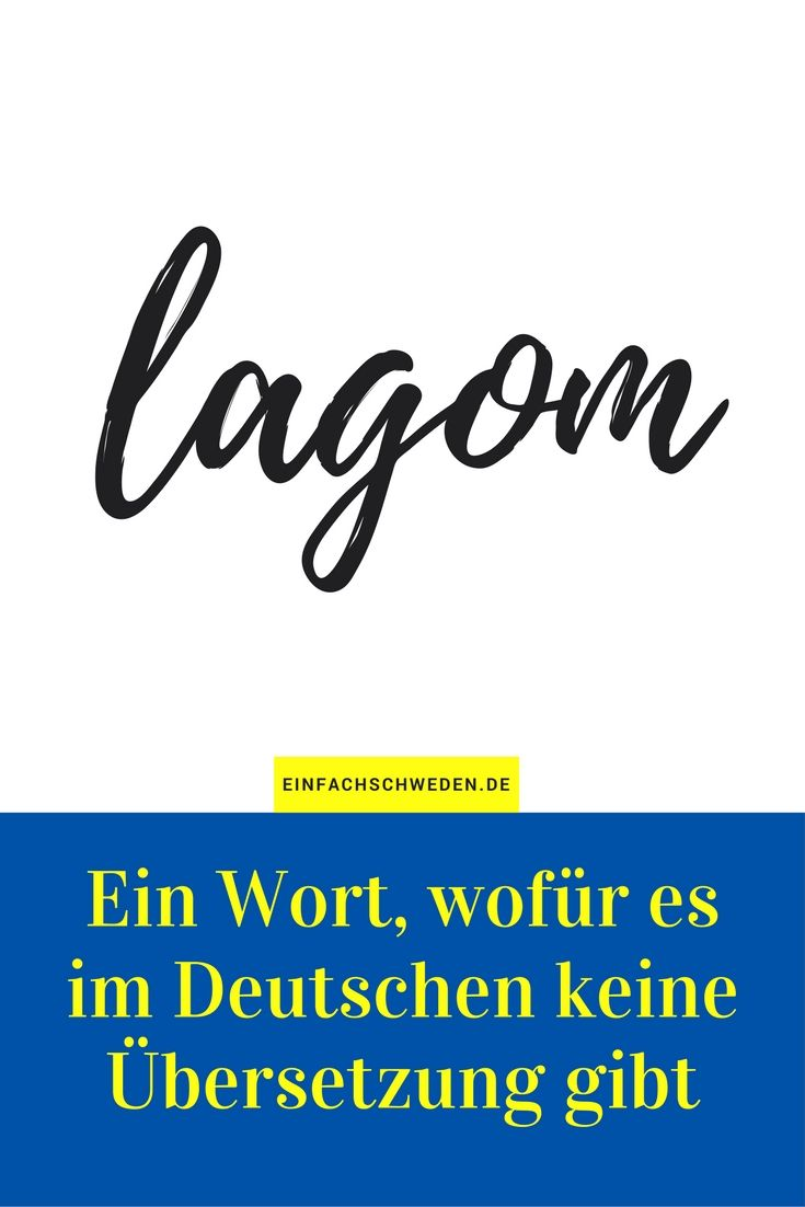 Lagom Ein Wort Wofur Es Im Deutschen Keine Ubersetzung Gibt Einfachschweden De Schwedisch Lernen Schwedische Sprache Worter