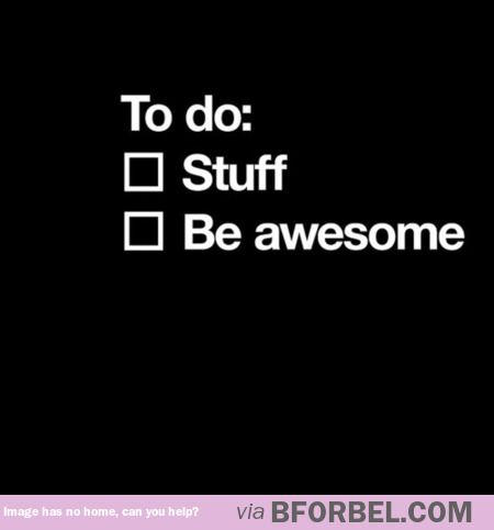 My To Do List Is The Best…