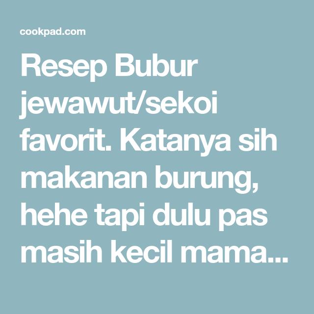 Resep Bubur Jewawut Sekoi Oleh Dapoer Hidjaoe Resep Makanan Burung Resep Makanan