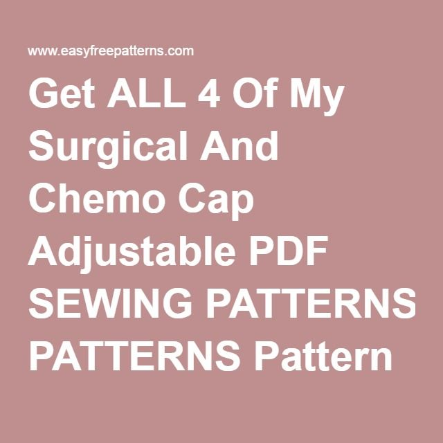 Get ALL 4 Of My Surgical And Chemo Cap Adjustable PDF SEWING ...