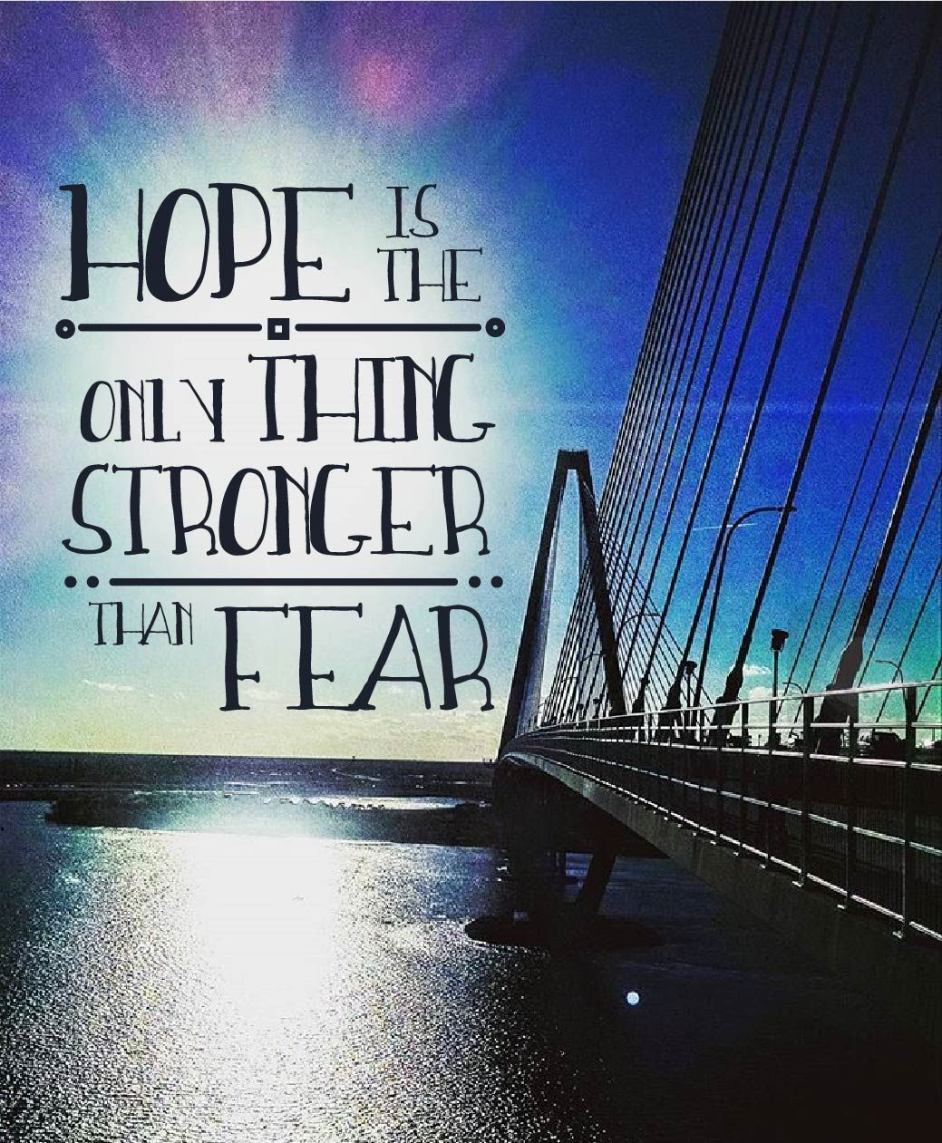 The Power Of Hope Quotes: Hope Is The Only Thing Stronger Than Fear