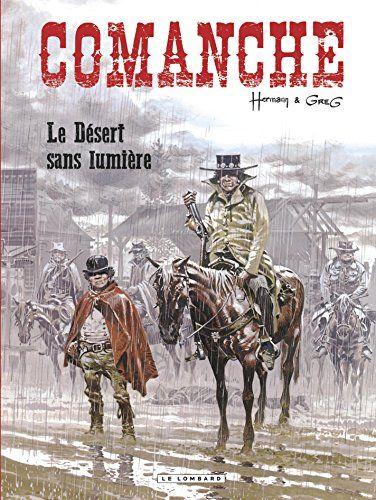 Télécharger Comanche - Tome 5 - Le Désert sans lumière ...