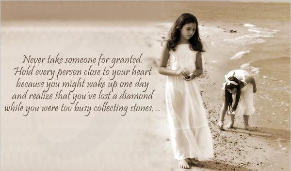 Never take someone for granted..
