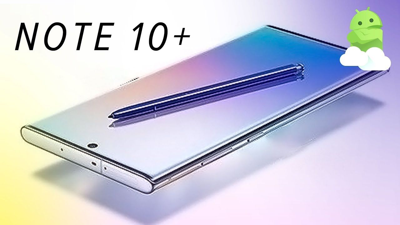 Everything We Know So Far About The Galaxy Note 10 And Note 10