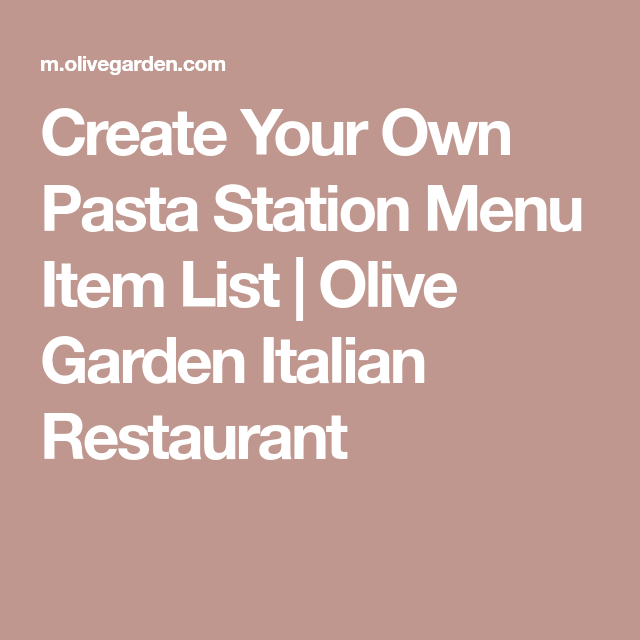 Create Your Own Pasta Station Menu Item List | Olive ...