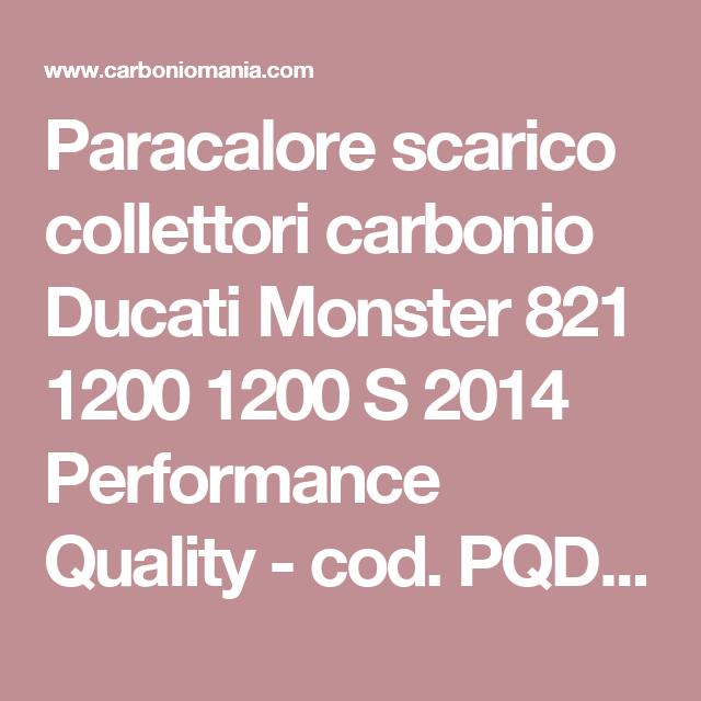 Paracalore scarico collettori carbonio Ducati Monster 821 1200 1200 S 2014 Performance Quality - cod. PQD457