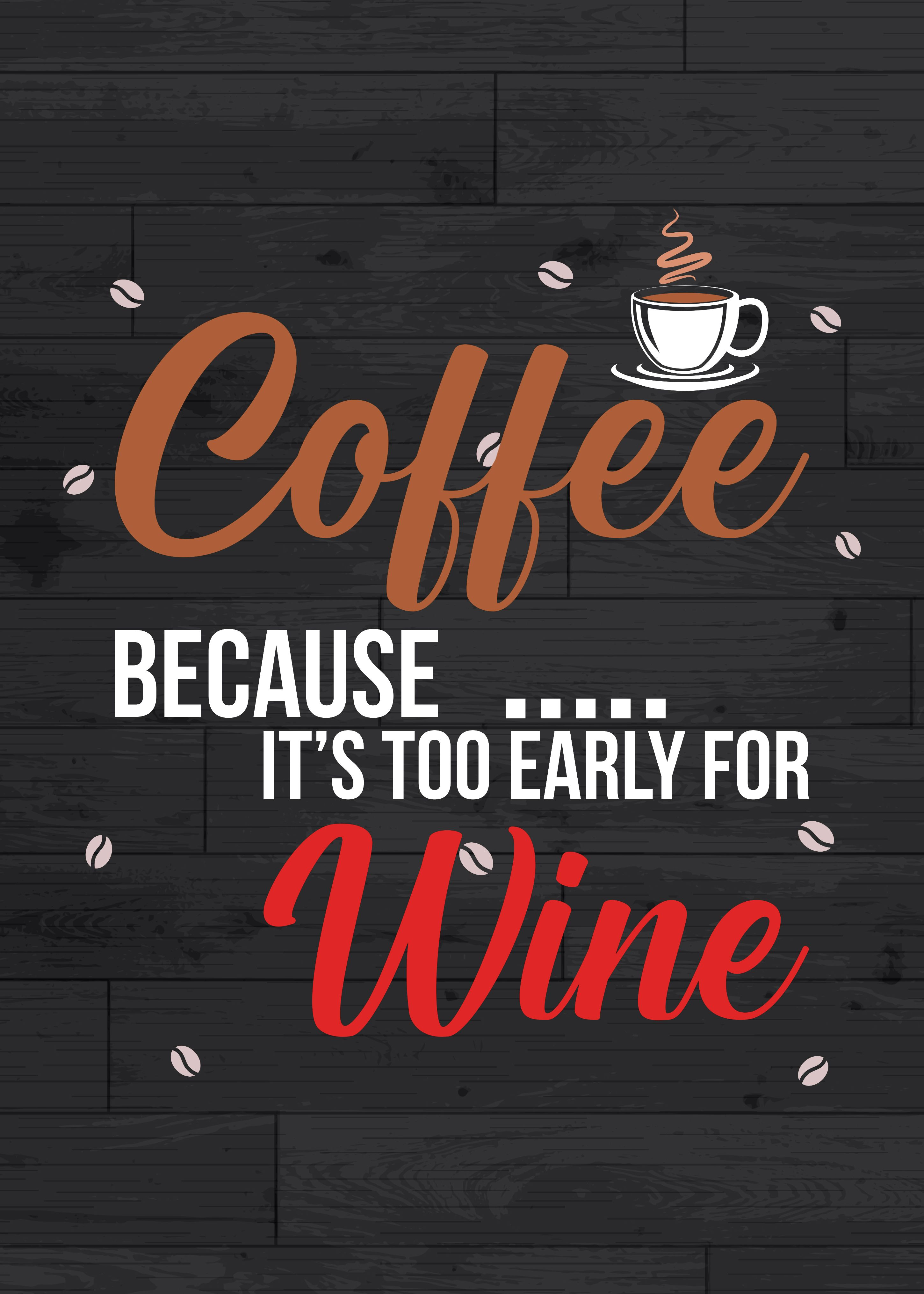Wine And Coffee Poster By Posterworld Displate Coffee Poster Coffee Quotes Kitchen Prints