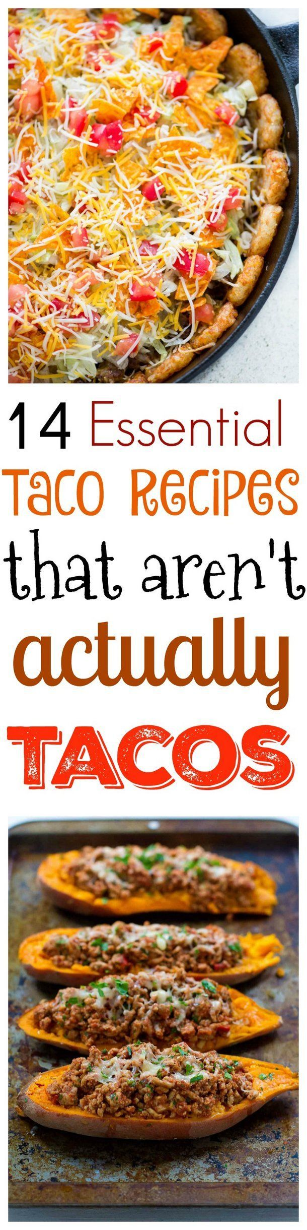 14 Best Essential Taco Recipes that Aren't Actually Tacos.