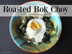 Roasted Bok Choy (And a Delicious Runny Egg)
