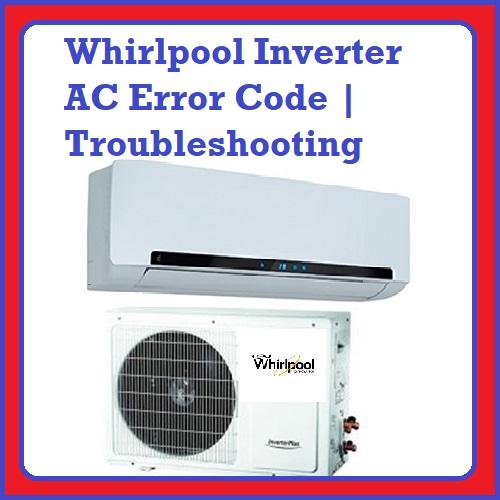Whirlpool Inverter Ac Error Code Troubleshooting Hvac Error Code Inverter Ac Error Code Coding
