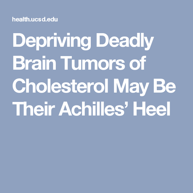 Depriving Deadly Brain Tumors of Cholesterol May Be Their Achilles' Heel