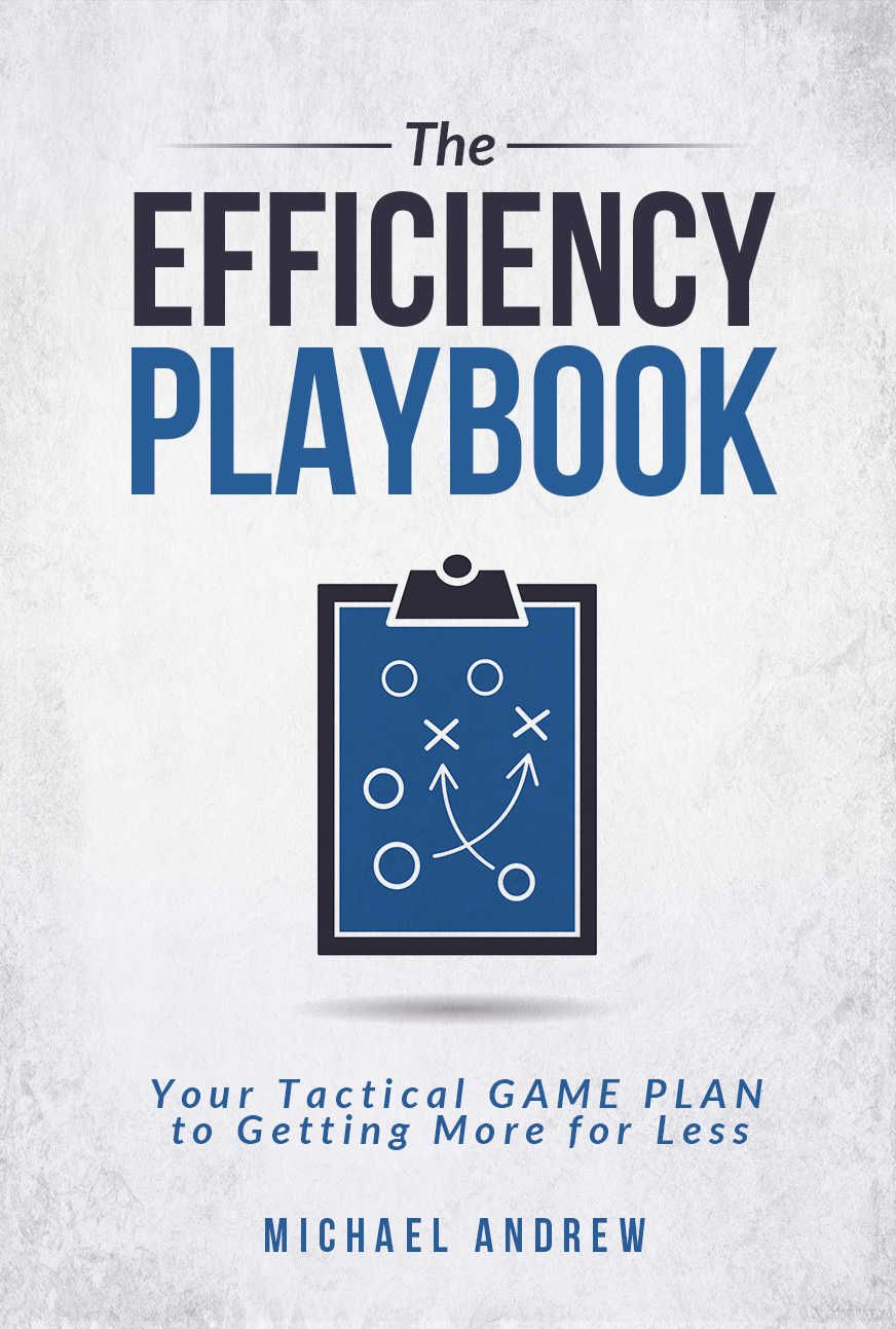 The Efficiency Playbook: Your Tactical GAME PLAN to Getting More for Less ($9.99 to #Free) - #AmazonBooks