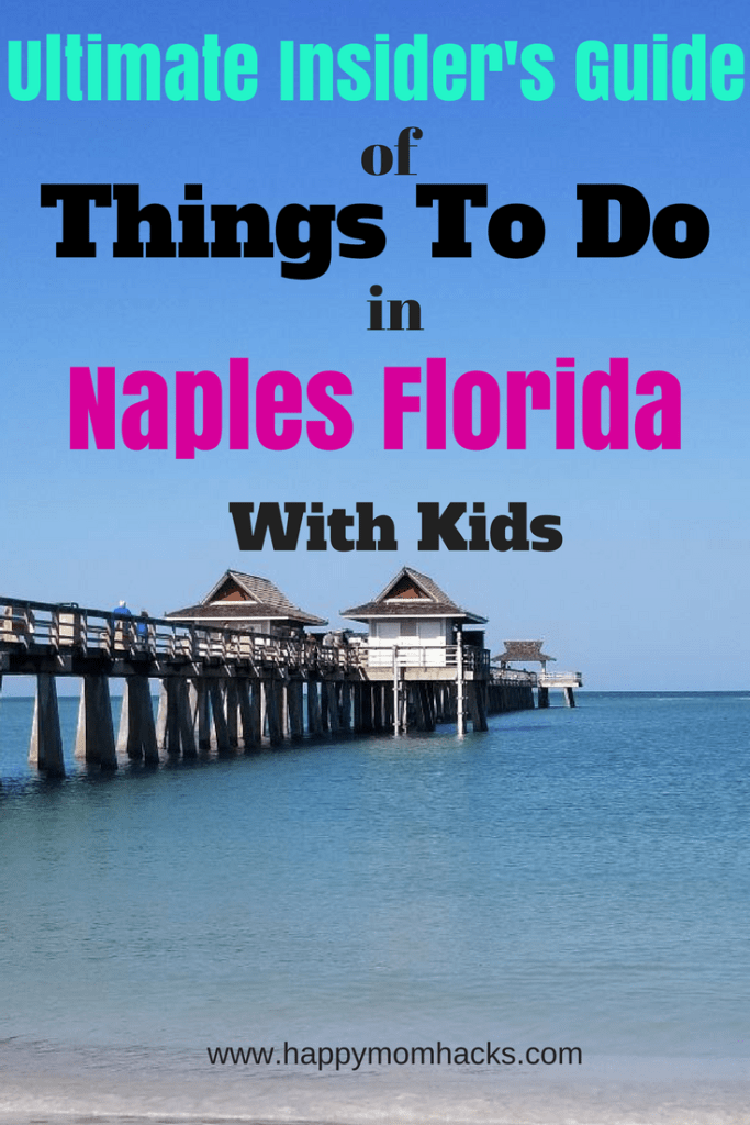 Fun Things To Do Attractions In Naples Florida With Kids Happy Mom Hacks Naples Florida Naples Florida