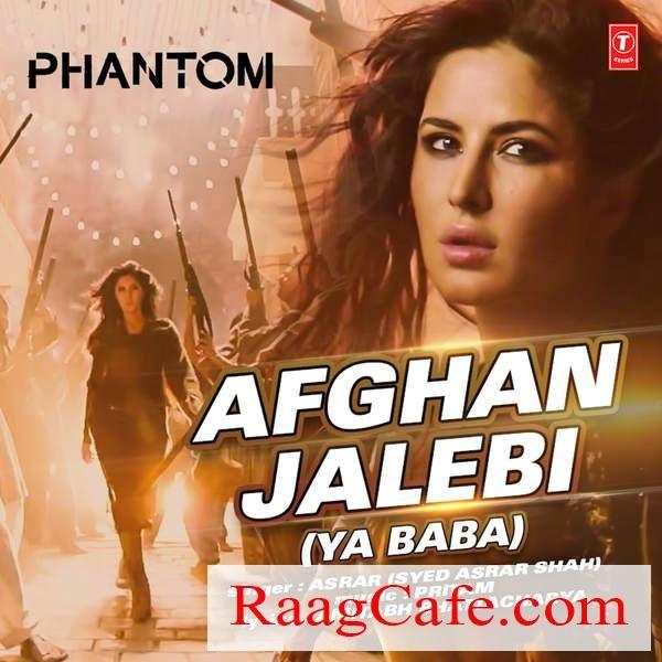 Afghan Jalebi Ya Baba Phantom Asrar Pritam Download Here
