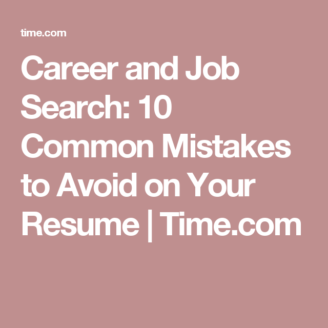 10 common mistakes to avoid on your resume job search