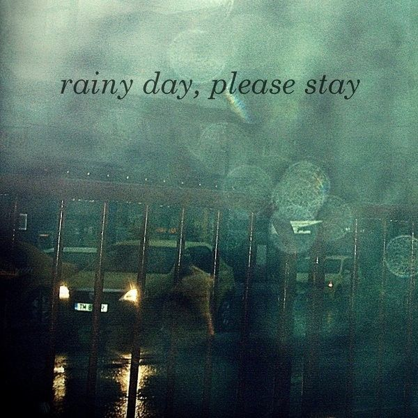 Rainy Day, Please Stay