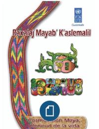 Raxalaj Mayab' K'Aslemalil Libro Cosmovision Maya