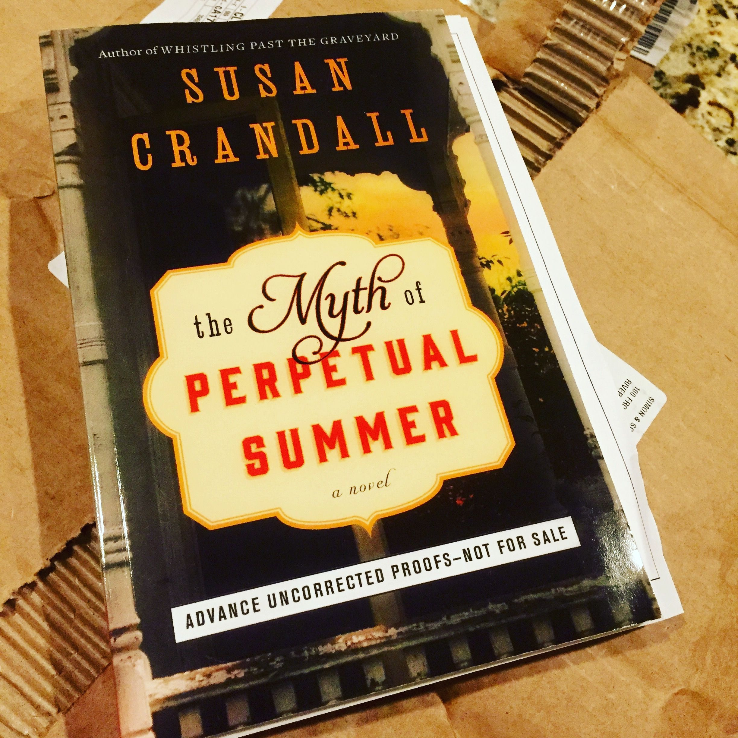 The Myth of Perpetual Summer by Susan Crandall A struggling girl uncovers  her family's history and sees how the lies of the past echo throughout  their ...