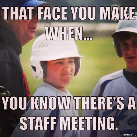 Staff meeting humor. So funny and true! | Staff Training ...