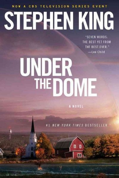 Under The Dome A Novel Stephen King Under The Dome Stephen