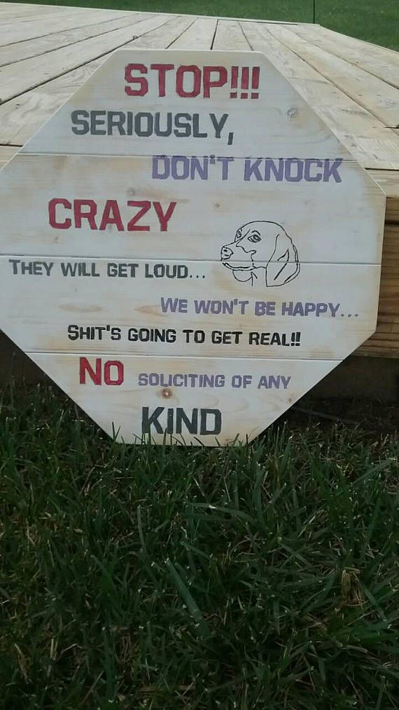 Pin By Annette Tucker On Signs Dog Signs Crazy Dog Funny Signs