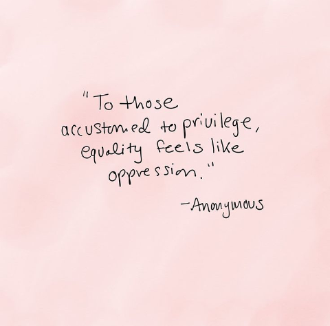 Quotes About Equality Brilliant To Those Accustomed To Privilege Equality Feels Like Oppression .