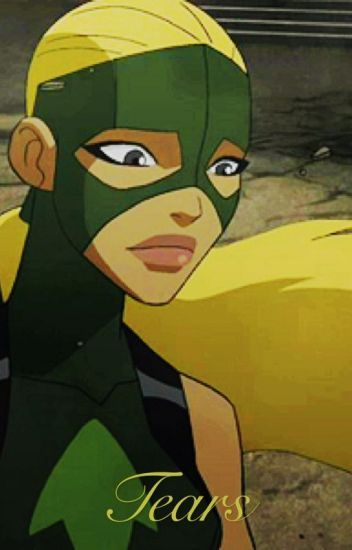 Tears ~ A Young Justice Fanfiction   Dc comics   Young justice