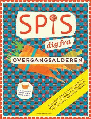 Spis dig fra overgangsalderen af Søren Lange, Mikael Bitsch og Mette Bender ISBN 9788740002652
