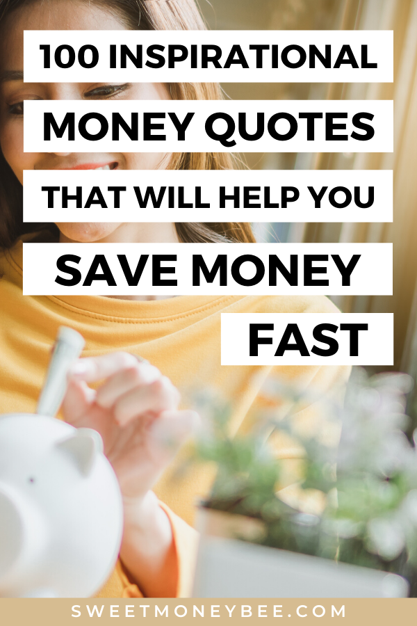 100 Inspirational Money Quotes That Will Motivate You To Save Money On A Tight Budget Money Quotes Saving Money Money And Happiness