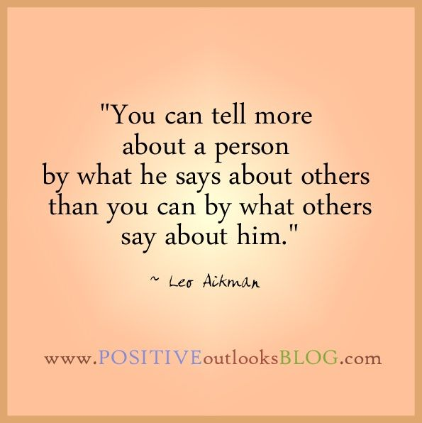 So True Watch What You Say About Others Especially When You Have
