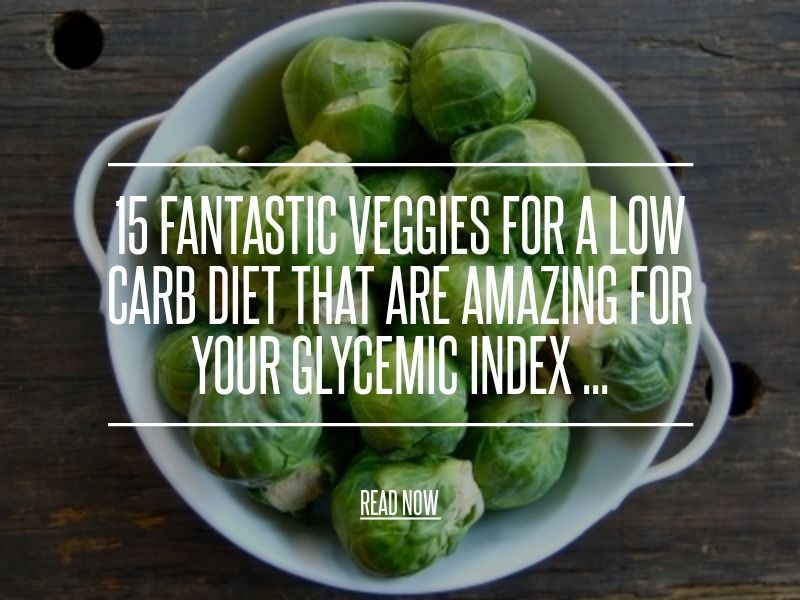15 Fantastic Veggies for a Low Carb Diet That Are Amazing for Your Glycemic Index ...