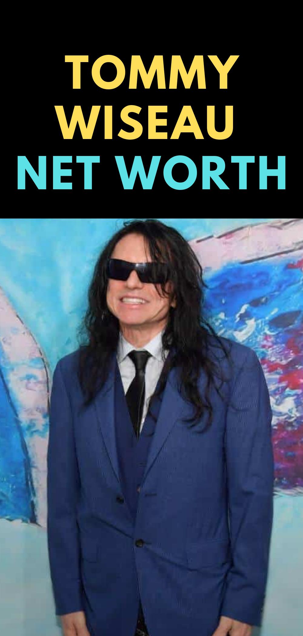 Tommy Wiseau Net Worth Bio Net Worth Tommy Documentaries