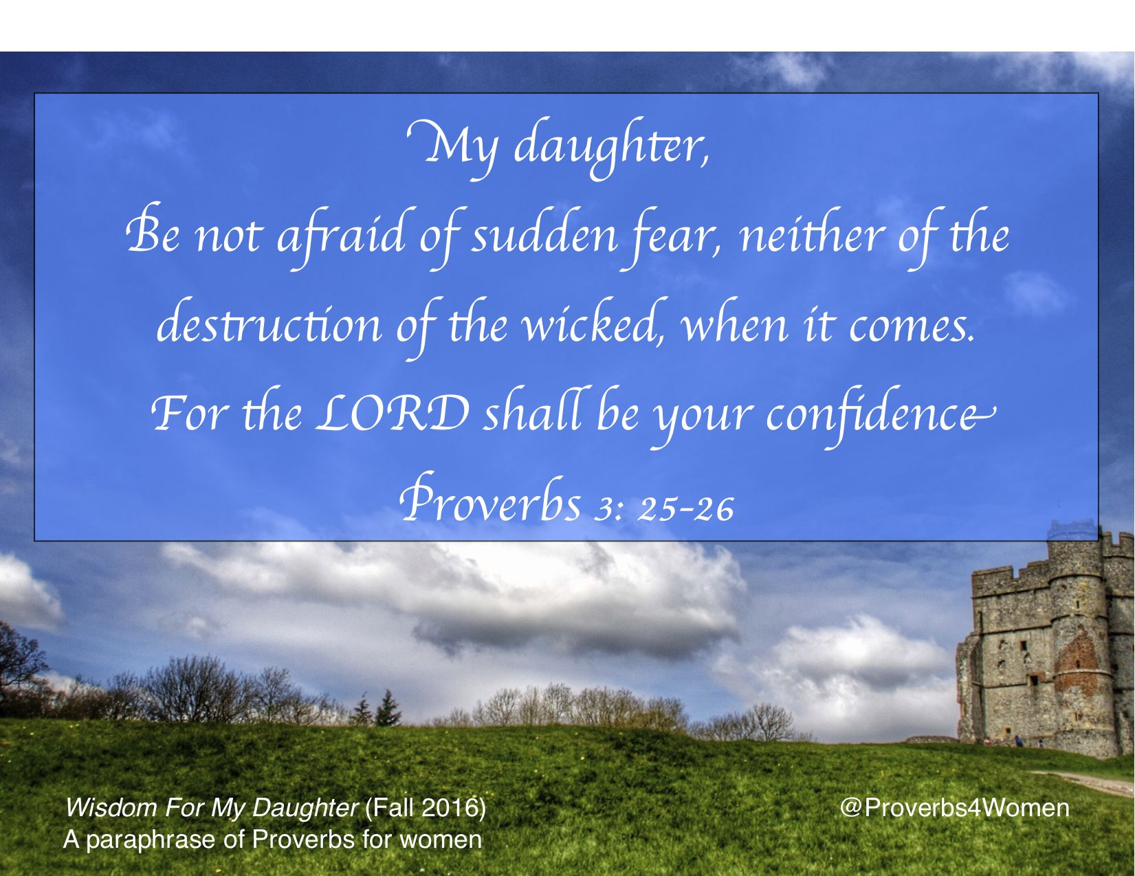 Do Not Be Afraid Proverb 3 25 26 Book Of Wisdom To My Daughter Paraphrase For