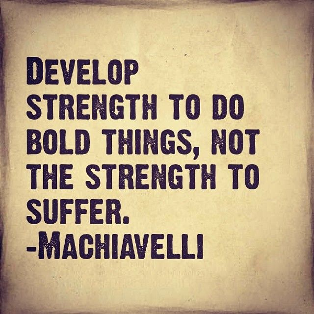 """Developing Strength Motivational Quote: """"Develop Strength To Do Bold Things, Not The Strength To"""