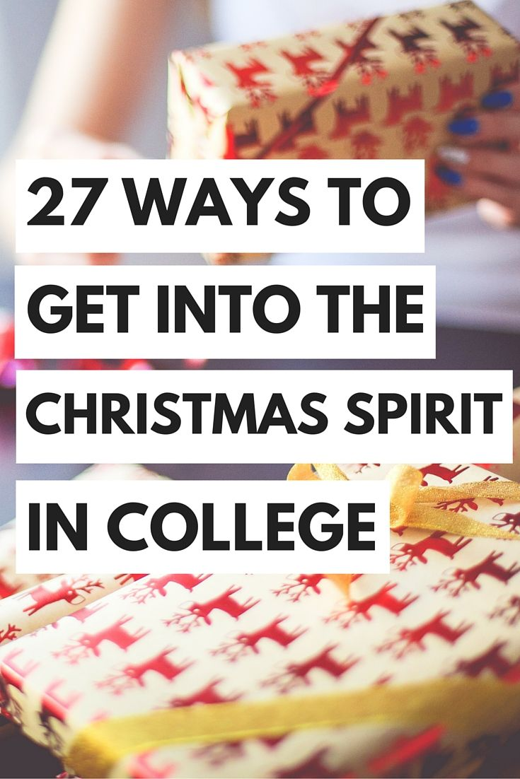 27 Ways to Get into the Christmas Spirit in College | The ...