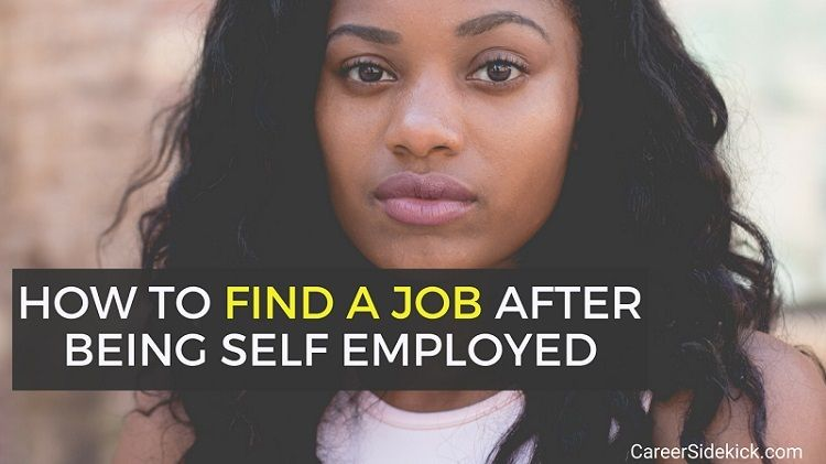 Finding a job after self employment tips for resumes