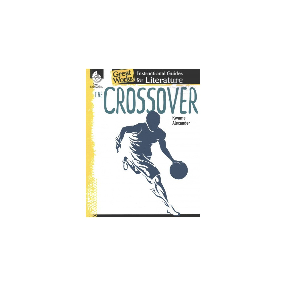 Crossover : An Instructional Guide for Literature (Paperback) (Angela Johnson)