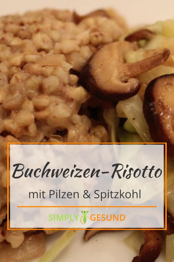 Buchweizen-Risotto mit gebratenen Pilzen und Spitzkohl - Simplygesund