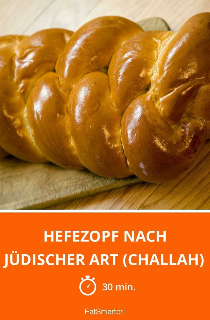 Hefezopf nach jüdischer Art (Challah) | Recipe | Backen | Pinterest ...
